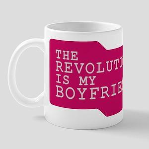 The Revolution is my Boyfrien Mug