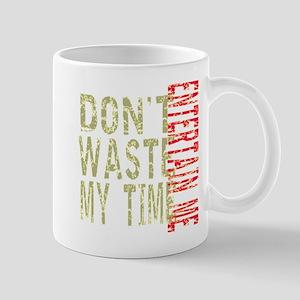 Dont Waste My Time - Entertain Me Mug