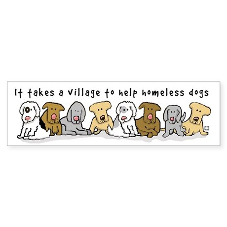Takes a Village to Help Homeless Dogs Sticker (Bum