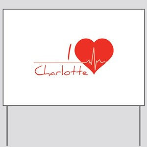 I love Charlotte Yard Sign