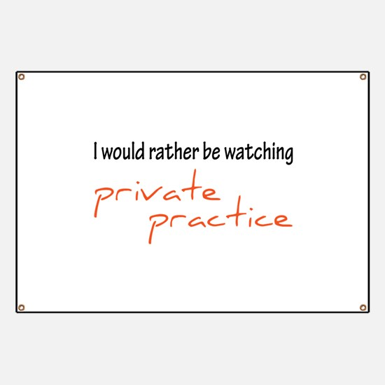 I would rather be watching private practice Banner