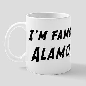 Famous in Alamo Mug