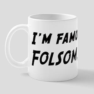 Famous in Folsom Mug