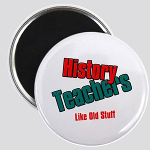 History Teachers Like Old Stuff Magnet