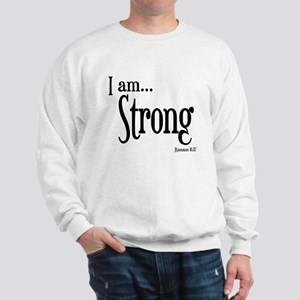 I am Strong Romans 8:37 Sweatshirt