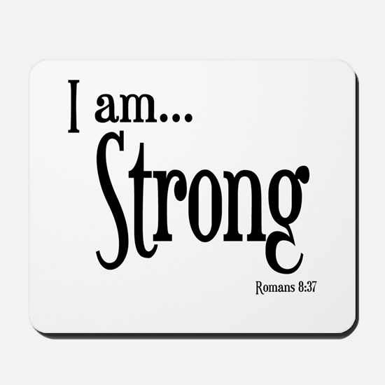 I am Strong Romans 8:37 Mousepad