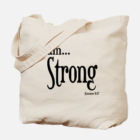 I am Strong Romans 8:37 Tote Bag
