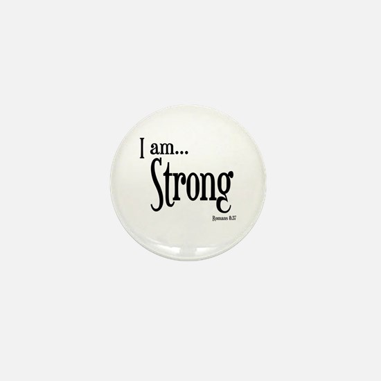 I am Strong Romans 8:37 Mini Button