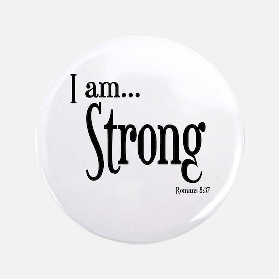 "I am Strong Romans 8:37 3.5"" Button"