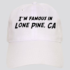 Famous in Lone Pine Cap