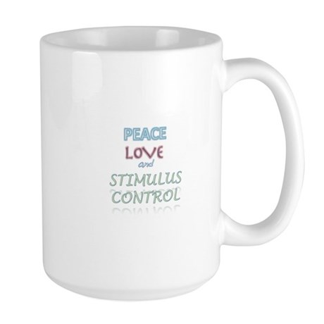 Peace, Love, Stimulus Control Large Mug