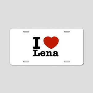 I Love Lena Aluminum License Plate