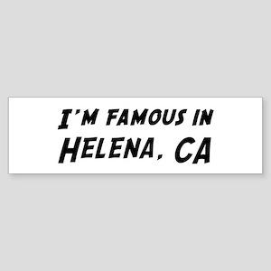 Famous in Helena Bumper Sticker