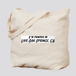 Famous in Live Oak Springs Tote Bag