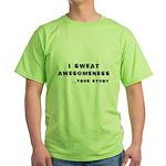 I sweat Awesomeness Green T-Shirt