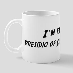 Famous in Presidio of San Fra Mug