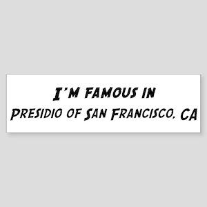 Famous in Presidio of San Fra Bumper Sticker