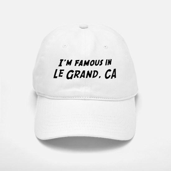 Famous in Le Grand Baseball Baseball Cap