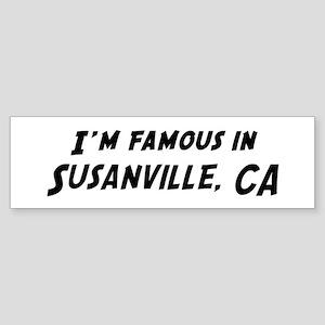 Famous in Susanville Bumper Sticker