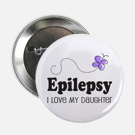 """Epilepsy I Love My Daughter 2.25"""" Button"""