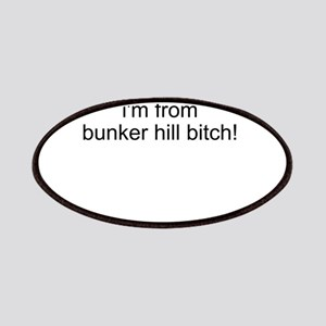 Im from Bunker Hill Bitch Patches