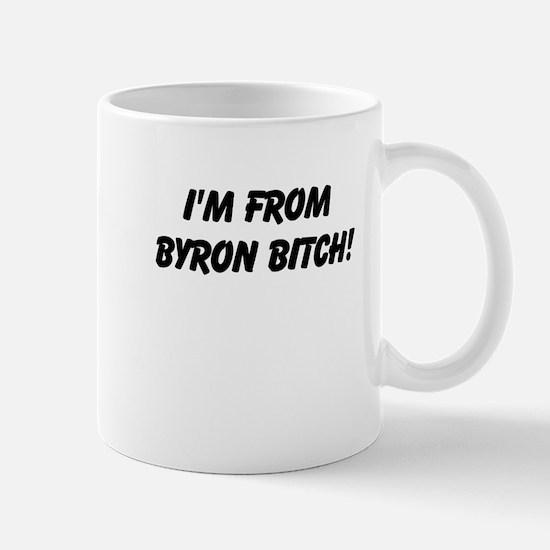 Im from Byron Bitch Mug