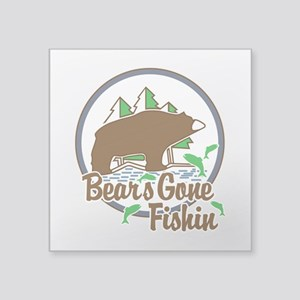 "Bear's Gone Fishin' Square Sticker 3"" x 3"""