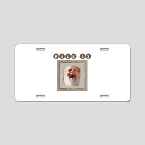 Rule 62~Old Man~950x950 Aluminum License Plate