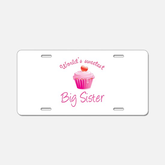 World's sweetest big sister Aluminum License Plate