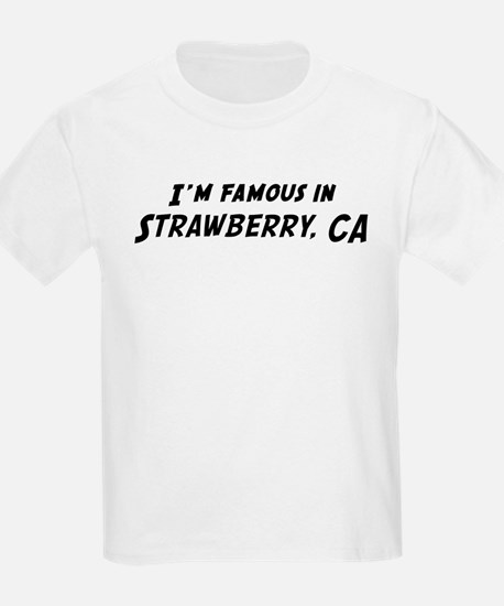 Famous in Strawberry Kids T-Shirt