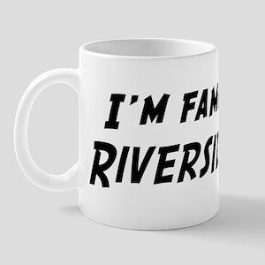 Famous in Riverside Mug
