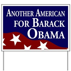 Another American for Obama Yard Sign