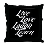 Learn, Laugh, Love, Live Throw Pillow