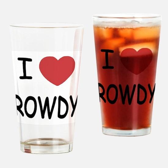 I heart ROWDY Drinking Glass
