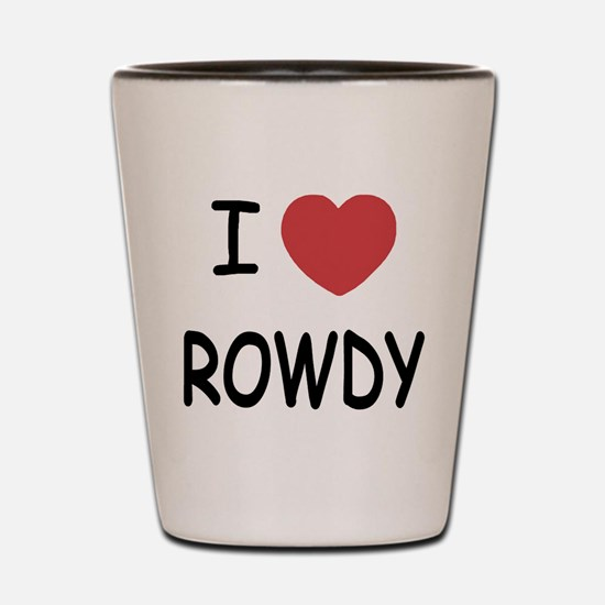 I heart ROWDY Shot Glass