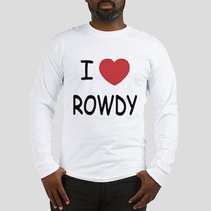 I heart ROWDY Long Sleeve T-Shirt