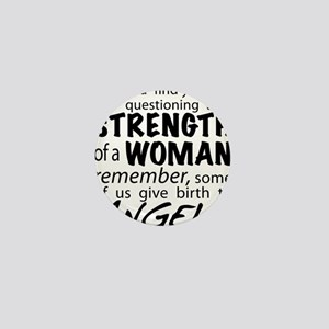 Strength of a Woman Mini Button