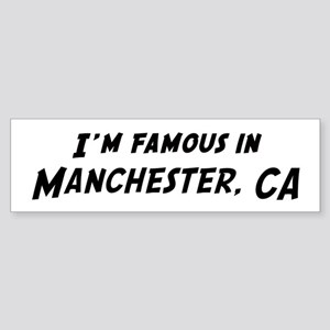 Famous in Manchester Bumper Sticker
