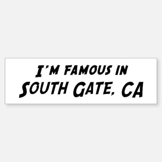 Famous in South Gate Bumper Bumper Bumper Sticker