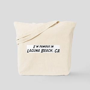 Famous in Laguna Beach Tote Bag