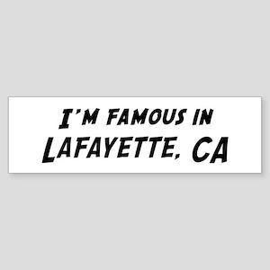 Famous in Lafayette Bumper Sticker