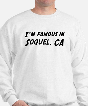 Famous in Soquel Sweatshirt