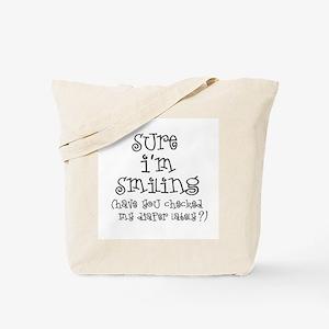 Sure I'm Smiling Tote Bag