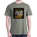 Im Too Old For This T-Shirt Dark T-Shirt