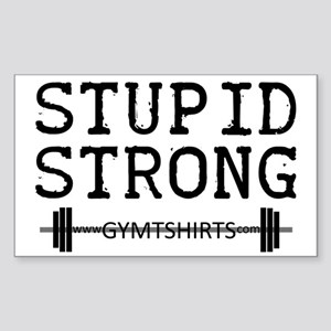 STUPID STRONG Sticker (Rectangle)