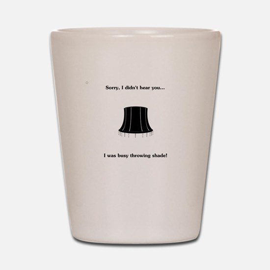 Throw Shade Shot Glass