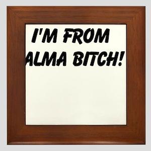 im from Alma Bitch Framed Tile