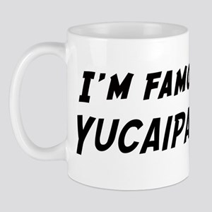 Famous in Yucaipa Mug