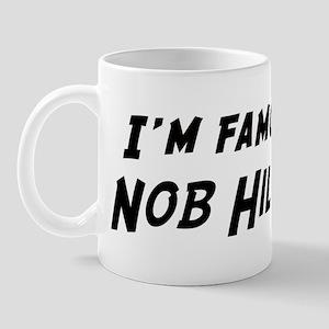 Famous in Nob Hill Mug
