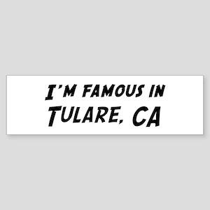 Famous in Tulare Bumper Sticker